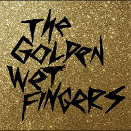THE GOLDEN WET FINGERS - KILL AFTER KISSS