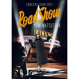 松任谷由実 - YUMI MATSUTOYA CONCERT TOUR 2011 Road Show