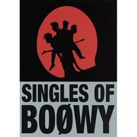 BOφWY - SINGLES OF BOφWY