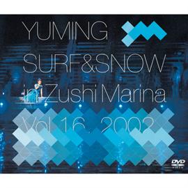 松任谷由実 - YUMING SURF&SNOW in Zushi Marina Vol.16, 2002