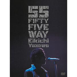 矢沢永吉 - FIFTY FIVE WAY 通常盤