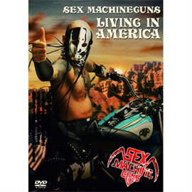 SEX MACHINEGUNS - LIVING IN AMERICA