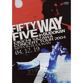 矢沢永吉 - FIFTY FIVE WAY in BUDOKAN