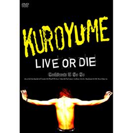 黒夢 - LIVE OR DIE~CORKSCREW A GO GO~