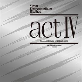 9mm Parabellum Bullet - act IV