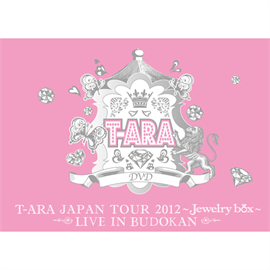 T-ARA - T-ARA JAPAN TOUR 2012 ~ Jewelry box ~ LIVE IN BUDOKAN