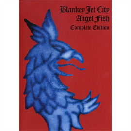 BLANKEY JET CITY - Angel Fish Complete Edition