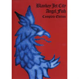 BLANKEY JET CITY - Angel Fish Complete Edition