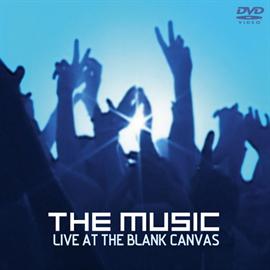 ザ・ミュージック - LIVE AT THE BLANK CANVAS