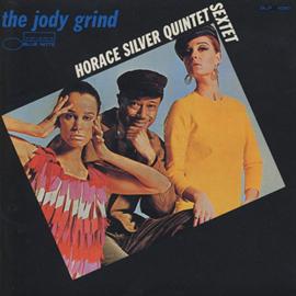 ホレス・シルバー - ザ・ジョディ・グラインド / The Jody Grind