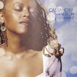 カサンドラ・ウィルソン - グラマード / GLAMOURED