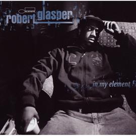 ロバート・グラスパー - イン・マイ・エレメント / In My Element