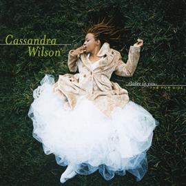 カサンドラ・ウィルソン - クローサー・トゥ・ユー