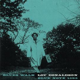 ルー・ドナルドソン - ブルース・ウォーク / BLUES WALK