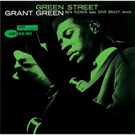 グラント・グリーン - グリーン・ストリート / GREEN STREET