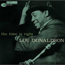 ルー・ドナルドソン - ザ・タイム・イズ・ライト / THE TIME IS RIGHT