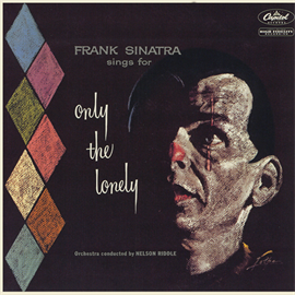 フランク・シナトラ - オンリー・ザ・ロンリー