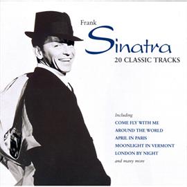 フランク・シナトラ - 20 クラシック・トラックス