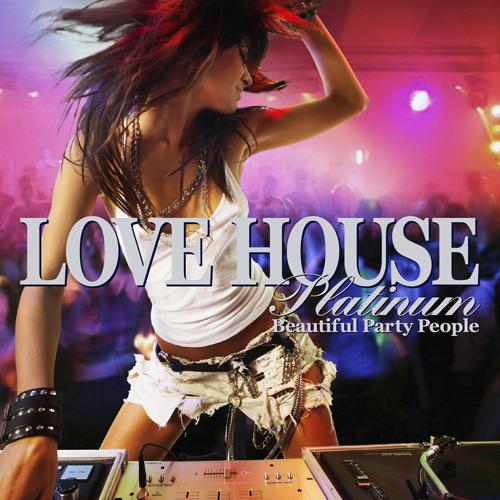 House Platinum: LOVE HOUSE PLATINUM