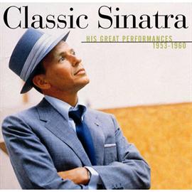 フランク・シナトラ - クラシック・シナトラ/フランク・シナトラ / CLASSIC SINATRA His Great Performances 1953-1960