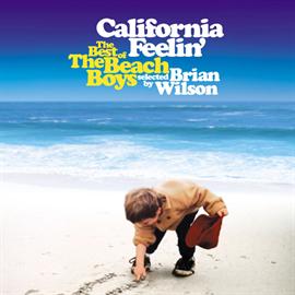 ビーチ・ボーイズ - カリフォルニア・フィーリン ~ベスト・オブ・ビーチ・ボーイズ~ 選曲:ブライアン・ウィルソン