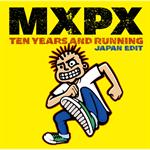 ベスト・オブMXPX   テン・イヤーズ・アンド・ランニング