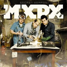 MXPX - シークレット・ウェポン