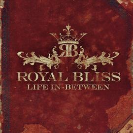 ロイヤル・ブリス - Life In-Between