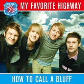 マイ・フェイヴァリット・ハイウェイ - How To Call A Bluff