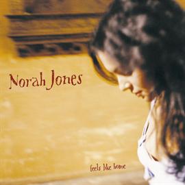 ノラ・ジョーンズ - フィールズ・ライク・ホーム / Feels like home