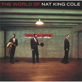 ナット・キング・コール - ザ・ワールド・オブ・ナット・キング・コール