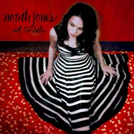 ノラ・ジョーンズ - ノット・トゥ・レイト