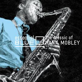 ハンク・モブレー - エッセンシャル・ブルー ~クラシック・オブ・ハンク・モブレー~ Compilation by 須永辰緒