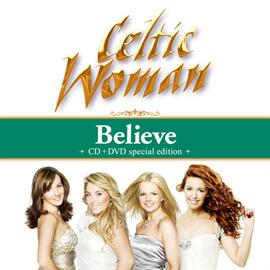 ケルティック・ウーマン - 「ビリーヴ~永遠の絆」+「ソングス・フロム・ザ・ハート<LIVE>」来日記念CD+DVD