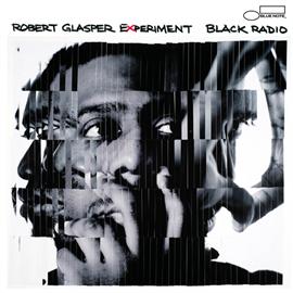 ロバート・グラスパー - ブラック・レディオ