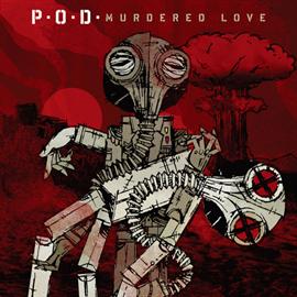 P.O.D. - マーダード・ラヴ