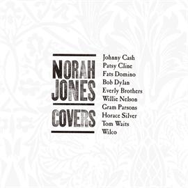 ノラ・ジョーンズ - カヴァーズ~私のお気に入り
