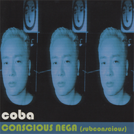 coba - CONSCIOUS NEGA(subconscious)