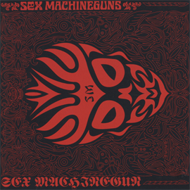 SEX MACHINEGUNS - SEX MACHINEGUN