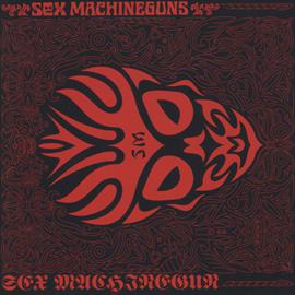 SEX MACHINEGUNS - SEX MACHINEGUN