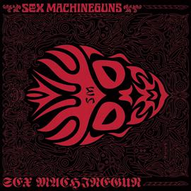 SEX MACHINEGUNS - SEX MACHINEGUN -EMI ROCKS The First-