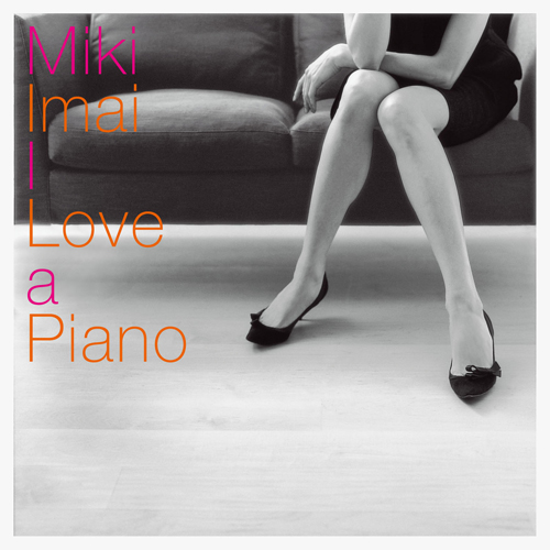 I Love a Piano[CD] - 今井美樹 - UNIVERSAL MUSIC JAPAN
