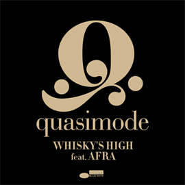 quasimode - Whisky's High[feat. AFRA]