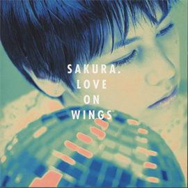 SAKURA - LOVE ON WINGS