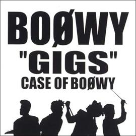 """BOφWY - """"GIGS""""CASE OF BOOWY"""