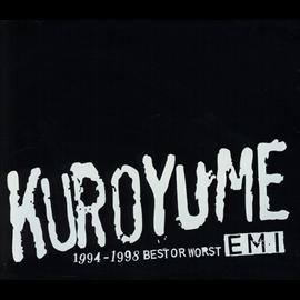 黒夢 - EMI 1994~1998 BEST OR WORST