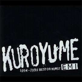 黒夢 - EMI 1994~1998 BEST OR WORST