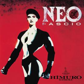 氷室京介 - NEO FASCIO(再発)