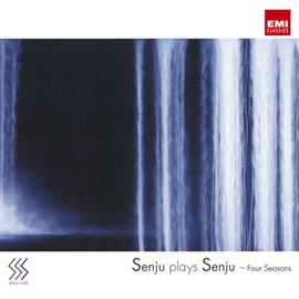 千住 明 - senju plays senju~Four Seasons~