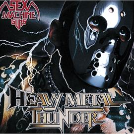 SEX MACHINEGUNS - HEAVY METAL THUNDER